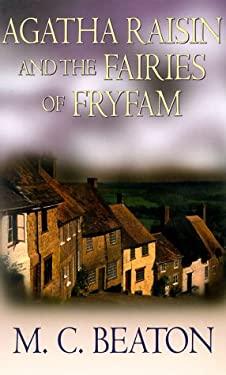 Agatha Raisin and the Fairies of Fryfam 9780786228584