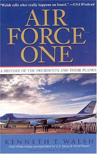 Air Force One: A History of the Presidents and Their Planes 9780786888191