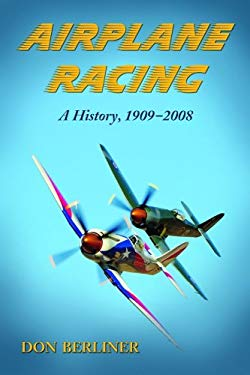 Airplane Racing: A History, 1909-2008 9780786443000