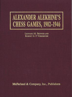 Alexander Alekhine's Chess Games, 1902-1946: 2543 Games of the Former World Champion, Many Annotated by Alekhine, with 1868 Diagrams, Fully Indexed 9780786401178