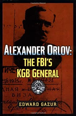 Alexander Orlov: The FBI's KGB General 9780786709717