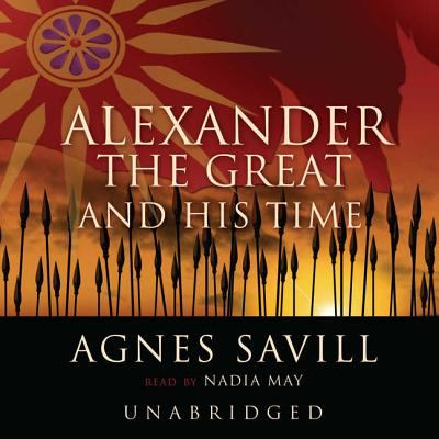 Alexander the Great and His Time 9780786182282