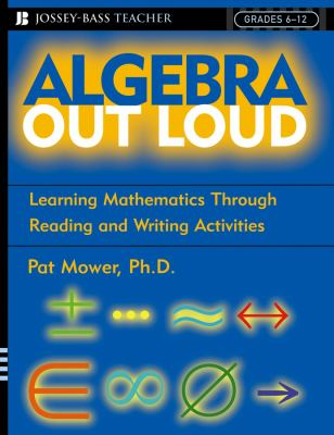 Algebra Out Loud: Learning Mathematics Through Reading and Writing Activities 9780787968984
