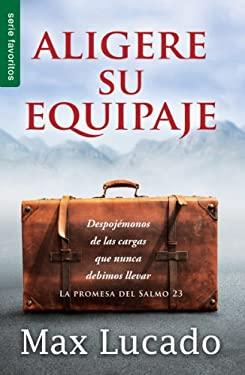 Aligere su Equipaje = Traveling Light 9780789918260