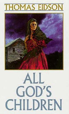 All God's Children by Tom Eidson, Thomas Eidson, Thomas