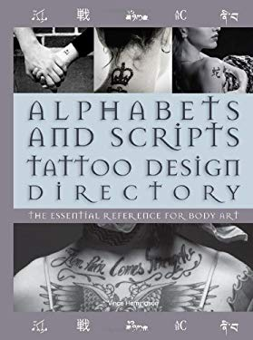 Alphabets and Scripts Tattoo Design Directory: The Essential Reference for Body Art 9780785825784
