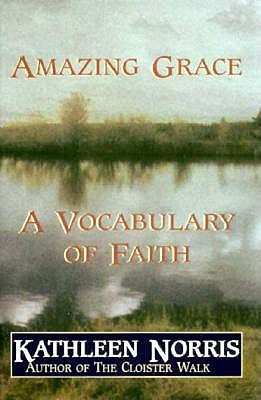 Amazing Grace: A Vocabulary of Faith 9780783802978