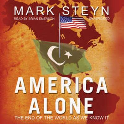America Alone: The End of the World as We Know It 9780786170746