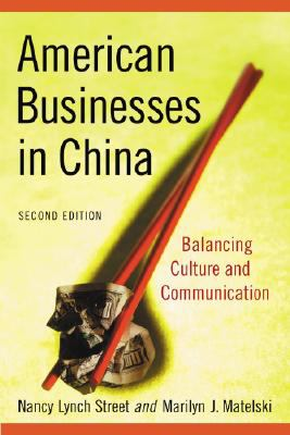 American Businesses in China: Balancing Culture and Communication 9780786435920