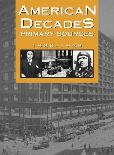 American Decades Primary Sources: 1920-1929 9780787665906