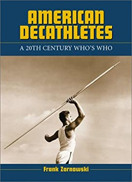 American Decathletes: A 20th Century Who's Who 9780786411030