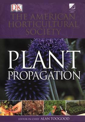 American Horticultural Society Plant Propagation 9780789441164