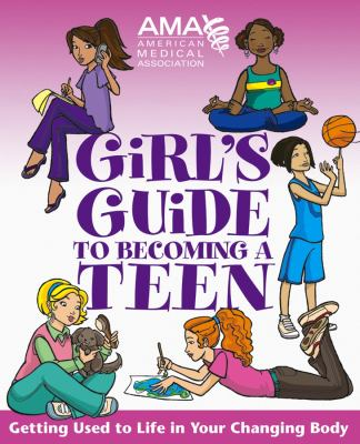 American Medical Association Girl's Guide to Becoming a Teen 9780787983444