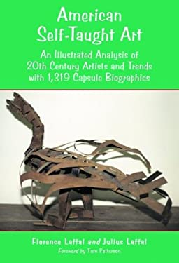 American Self-Taught Art: An Illustrated Analysis of 20th Century Artists and Trends with 1,319 Capsule Biographies 9780786416691
