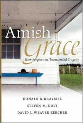 Amish Grace: How Forgiveness Transcended Tragedy 9780787997618