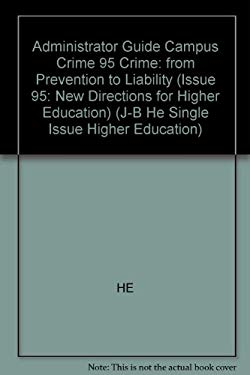 An Administrator's Guide for Responding to Campus Crime from Prevention to Liability: New Directions for Higher Education 9780787998738