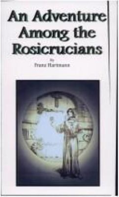 An Adventure Among the Rosicrucians: A Student of Occultism 9780787300135
