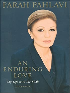 An Enduring Love: My Life with the Shah 9780786267279