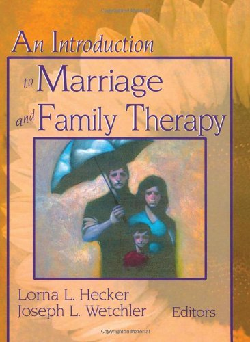 An Introduction to Marriage and Family Therapy 9780789002761
