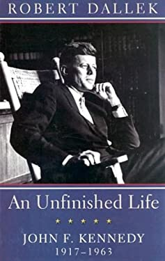 An Unfinished Life: John F. Kennedy 1917-1963 9780786257867
