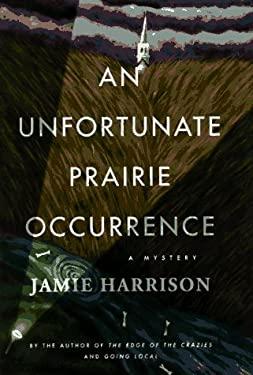 An Unfortunate Prairie Occurrence an Unfortunate Prairie Occurrence