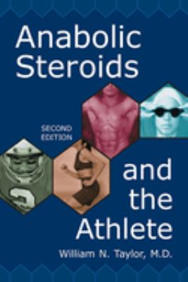 Anabolic Steroids and the Athlete 9780786411283