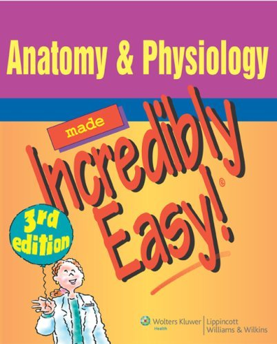 Anatomy & Physiology Made Incredibly Easy! 9780781788861