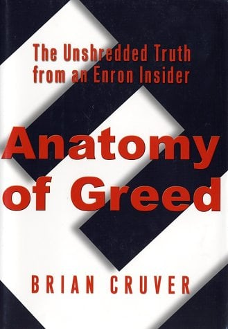 Anatomy of Greed: The Unshredded Truth from an Enron Insider 9780786710935