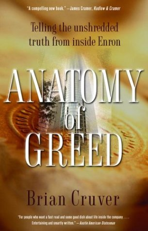 Anatomy of Greed: Telling the Unshredded Truth from Inside Enron 9780786712052