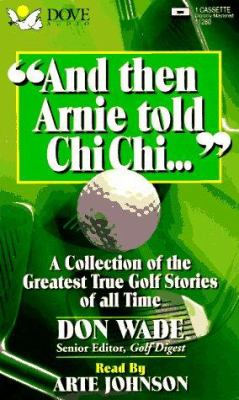 And Then Arnie Told Chi Chi... 9780787107260