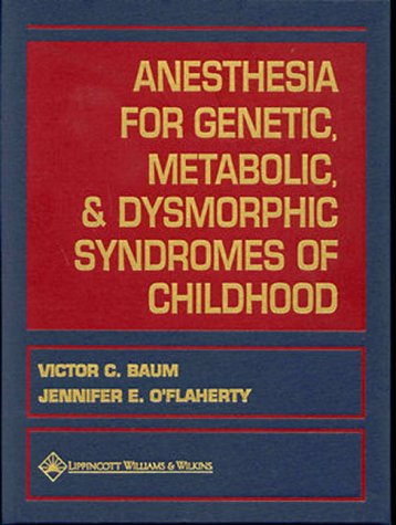 Anesthesia for Genetic, Metabolic, and Dysmorphic Syndromes of Childhood 9780781715522