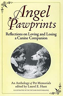 Angel Pawprints: Reflections on Loving and Losing a Canine Companion 9780786865772