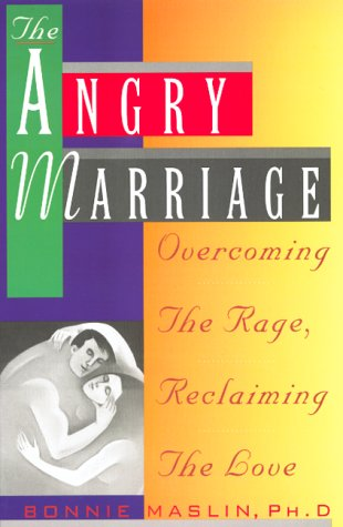 Angry Marriage: Overcoming the Rage, Reclaiming the Love 9780786880690