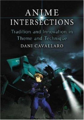 Anime Intersections: Tradition and Innovation in Theme and Technique