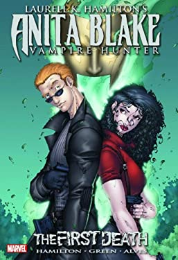 Anita Blake, Vampire Hunter, Volume 3: The First Death 9780785134763