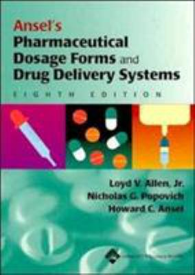Ansel's Pharmaceutical Dosage Forms and Drug Delivery Systems 9780781746120