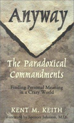 Anyway: The Paradoxical Commandments: Finding Personal Meaning in a Crazy World 9780786246212