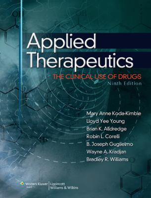 Applied Therapeutics: The Clinical Use of Drugs 9780781765558