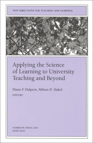 Applying the Science of Learning to University Teaching and Beyond: New Directions for Teaching and Learning 9780787957919