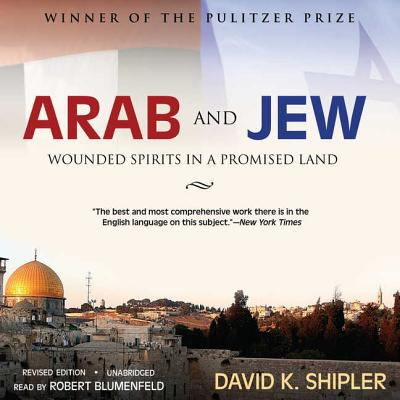 Arab and Jew: Wounded Spirits in a Promised Land 9780786157969