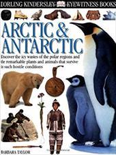 Arctic & Antarctic - Taylor, Barbara / Brightling, Geoff