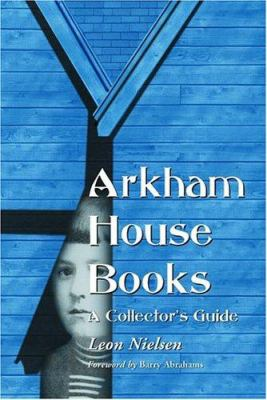 Arkham House Books: A Collector's Guide 9780786417858