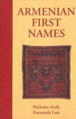 Armenian First Names: By Nicholas Awde & Emanuela Losi 9780781807500