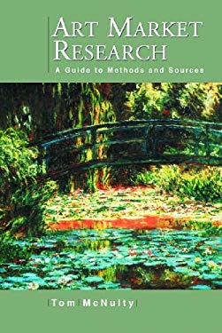 Art Market Research: A Guide to Methods and Sources 9780786423729