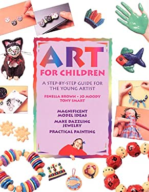 Art for Children: A Step-By-Step Guide for the Young Artist 9780785810469