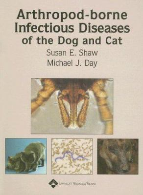 Arthropod-Borne Infectious Diseases of the Dog and Cat 9780781790147
