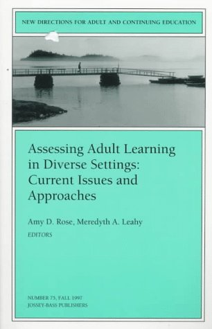 Assessing Adult Learning in Diverse Settings: Current Issues and Approaches: New Directions for Adult and Continuing Education 9780787998400
