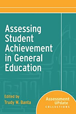 Assessing Student Achievement in General Education 9780787995737
