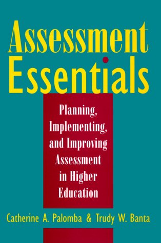 Assessment Essentials: Planning, Implementing, and Improving Assessment in Higher Education 9780787941802