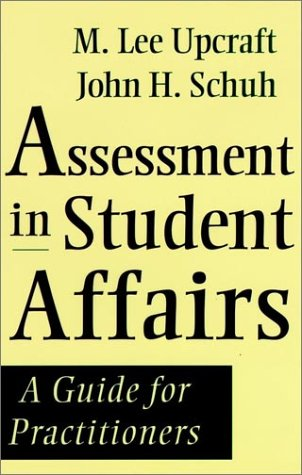 Assessment in Student Affairs: A Guide for Practitioners 9780787902124